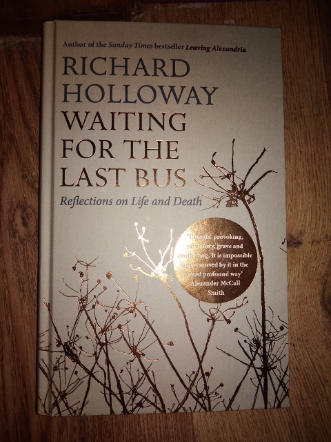 Richard Holloway – Waiting for the Last Bus, reflections on life and death
