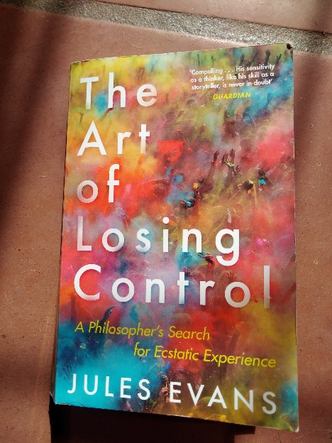 Book Review: The Art of Losing Control by Jules Evans.