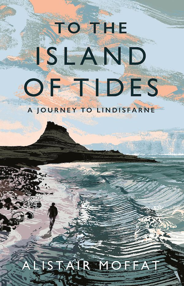 To the Island of Tides – Alistair Moffat